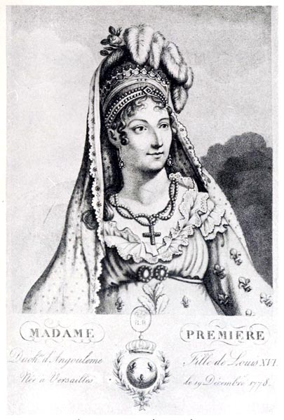 Madame Première, Duchesse d'Angoulême, Daughter of Louis XVI, Born at Versailles on December 19th, 1778