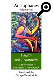 Wealth and Acharnians: also includes Menander's The Grouch